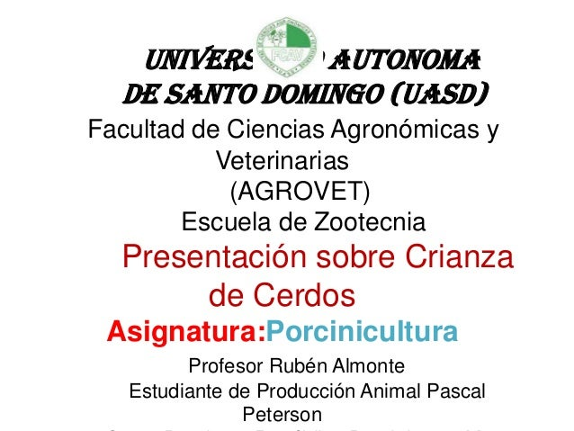 Universidad Autonomade Santo domingo (UASD)Facultad de Ciencias Agronómicas yVeterinarias(AGROVET)Escuela de ZootecniaPres...