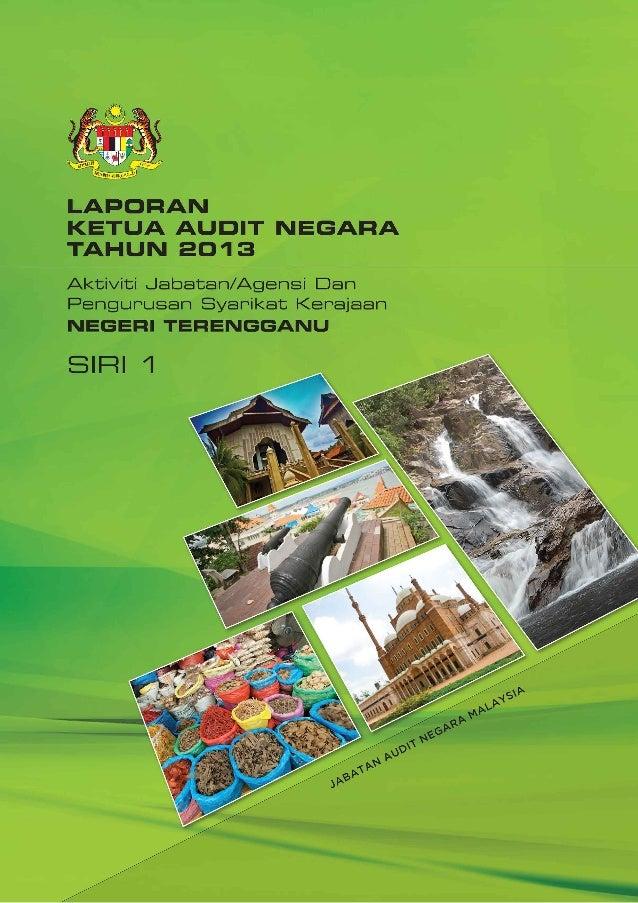 Laporan Ketua Audit Negara 2013 Siri 1 - Terengganu