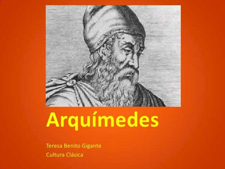 Arquímedes<br />Teresa Benito Gigante<br />Cultura Clásica<br />