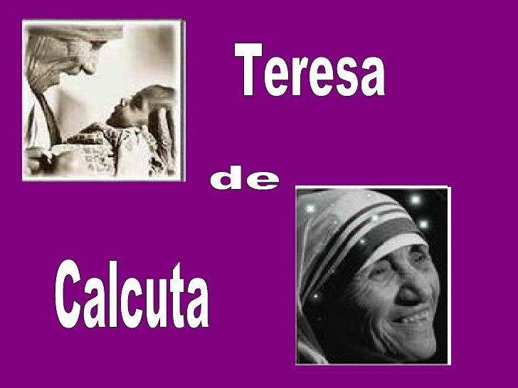 • Ganxhe Agnes Bojaxhiu, (Madre  Teresa de Calcuta) nació el 26 de  agosto de 1910 en Skopje. Vivió en  el seno de una fam...