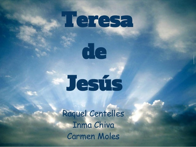 Teresa     de JesúsRaquel Centelles  Inma Chiva Carmen Moles