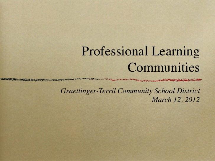 Professional Learning              CommunitiesGraettinger-Terril Community School District                            Marc...