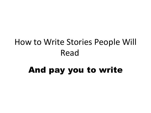 How to Write Stories People Will Read And pay you to write