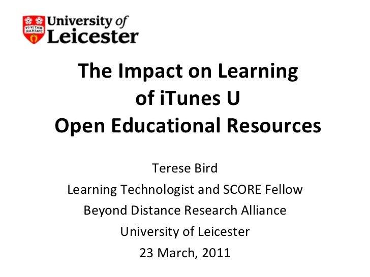 Terese Bird The Impact on Learning of iTunes U OER