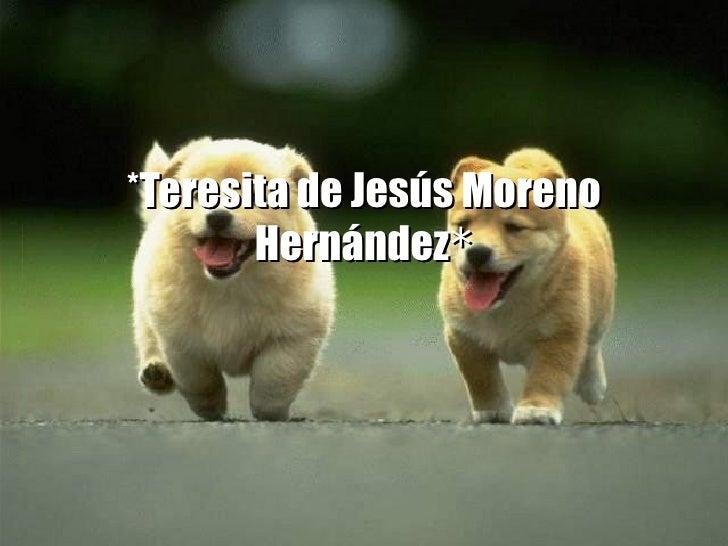 *Teresita de Jesús Moreno Hernández *