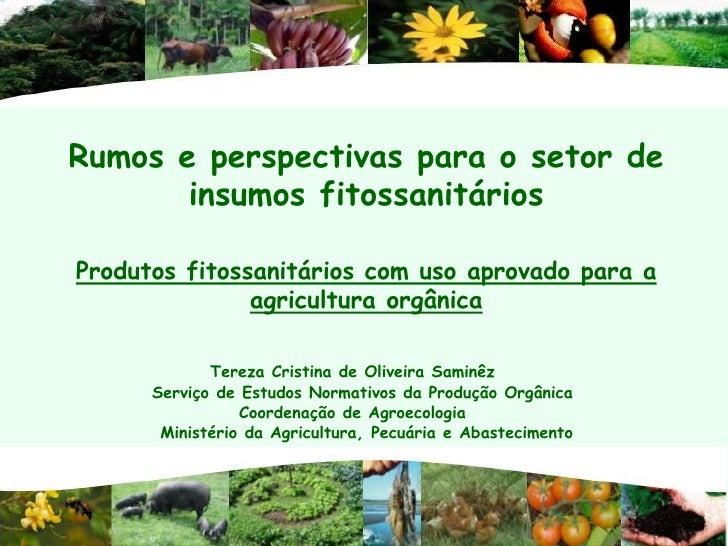 Rumos e perspectivas para o setor de       insumos fitossanitáriosProdutos fitossanitários com uso aprovado para a        ...