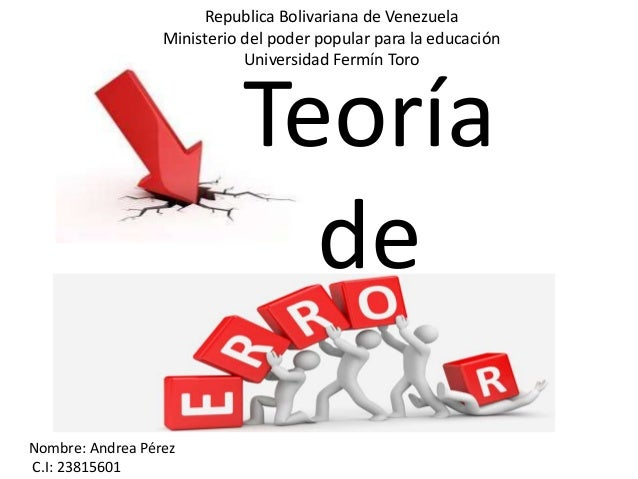 Teoría de Nombre: Andrea Pérez C.I: 23815601 Republica Bolivariana de Venezuela Ministerio del poder popular para la educa...