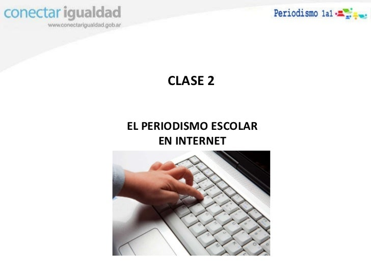 EL PERIODISMO ESCOLAR EN INTERNET CLASE 2