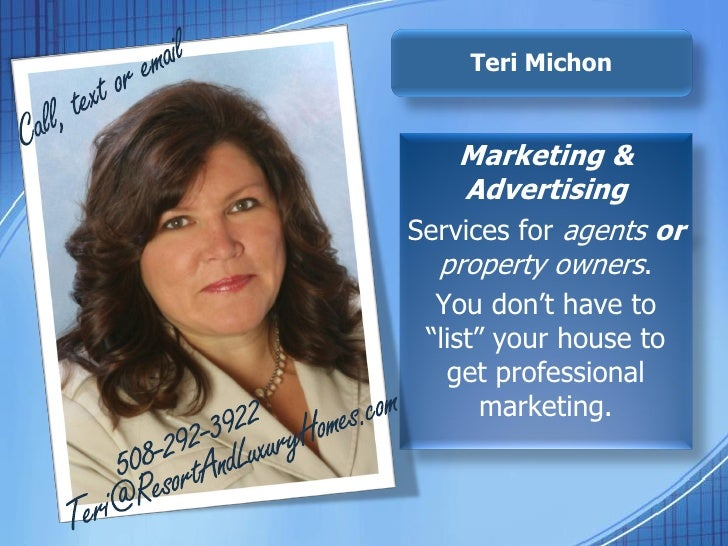 """Call, text or email<br />Marketing & Advertising<br />Services for agentsor property owners.<br />You don't have to """"list""""..."""