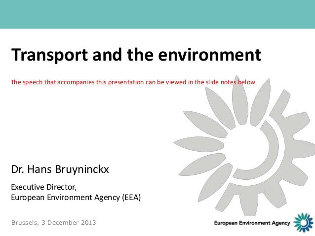 Transport and the environment The speech that accompanies this presentation can be viewed in the slide notes below  Dr. Ha...