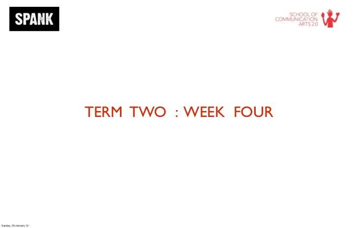 TERM TWO : WEEK FOURSunday, 29 January 12
