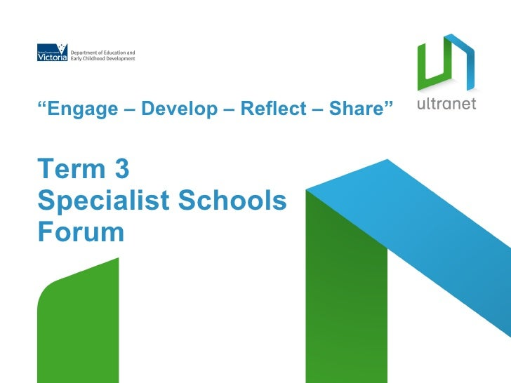 """ Engage – Develop – Reflect – Share""   Term 3  Specialist Schools  Forum"