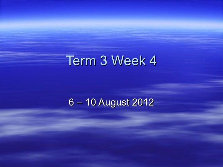 Term 3 Week 46 – 10 August 2012