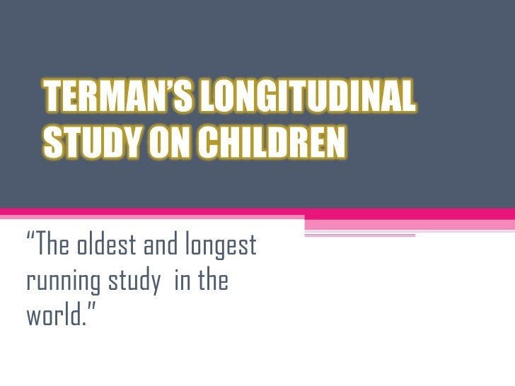 """"""" The oldest and longest running study  in the world."""""""