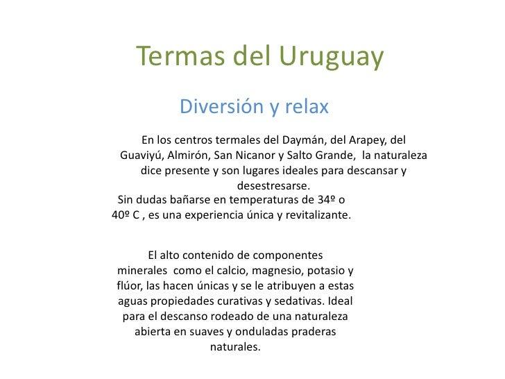 Termas del Uruguay<br />Diversión y relax<br />En los centros termales del Daymán, del Arapey, del Guaviyú, Almirón, San N...