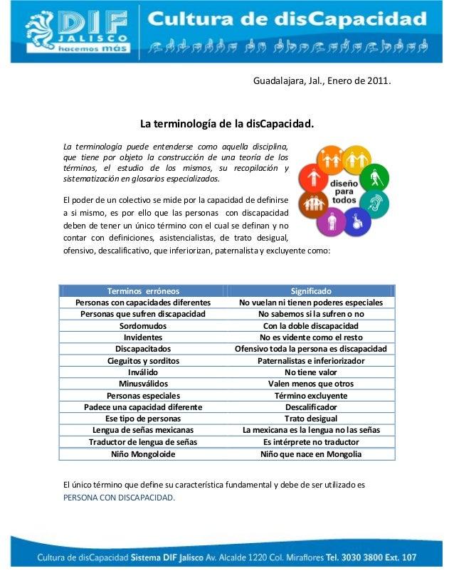 Guadalajara, Jal., Enero de 2011.La terminología de la disCapacidad.La terminología puede entenderse como aquella discipli...