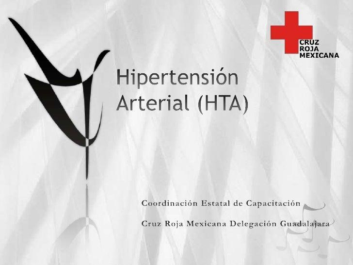 Hipertensión Arterial (HTA)<br />Coordinación Estatal de Capacitación<br />Cruz Roja Mexicana Delegación Guadalajara<br />
