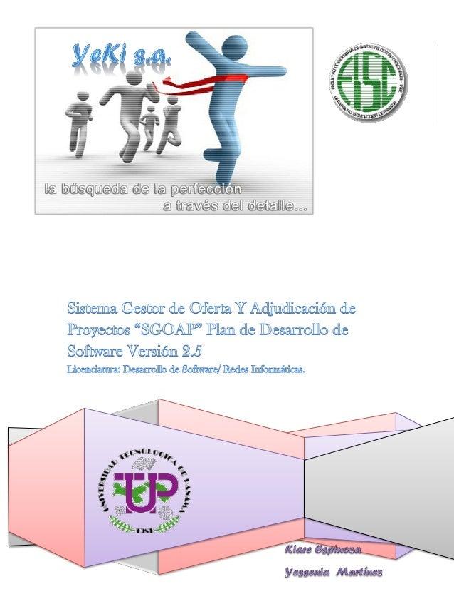 Plan de Desarrollo de Software - Sistema Gestor de Oferta y Adjudicación de Proyectos (S.G.O.A.P.)