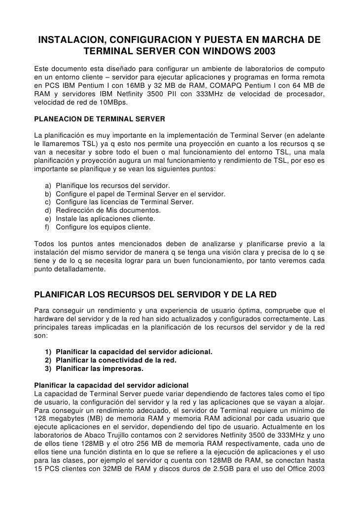 INSTALACION, CONFIGURACION Y PUESTA EN MARCHA DE         TERMINAL SERVER CON WINDOWS 2003 Este documento esta diseñado par...