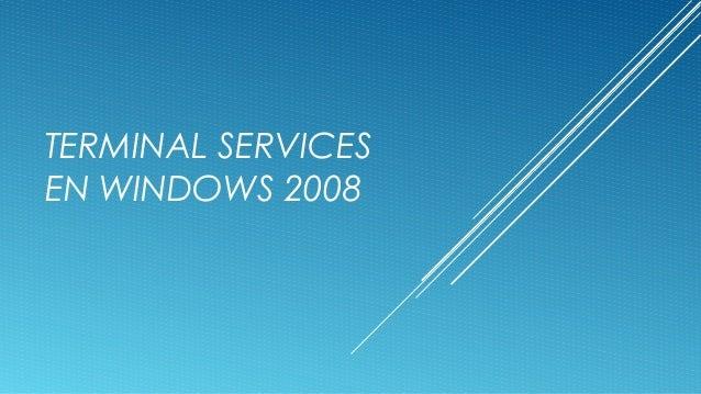 TERMINAL SERVICES EN WINDOWS 2008