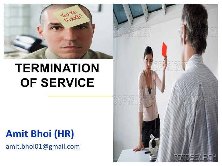 TERMINATION OF SERVICE Amit Bhoi (HR) [email_address]