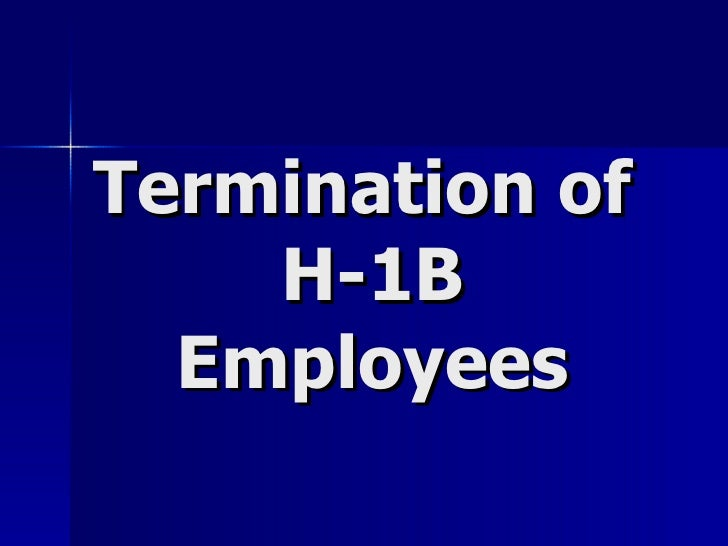 Termination Of H 1 B Employees