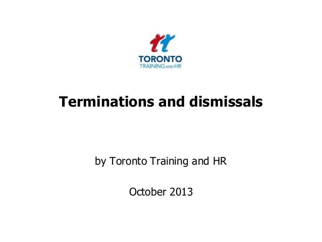 Terminations and dismissals  by Toronto Training and HR  October 2013