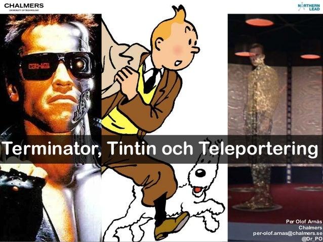 Terminator, Tintin och Teleportering                                         Per Olof Arnäs                               ...