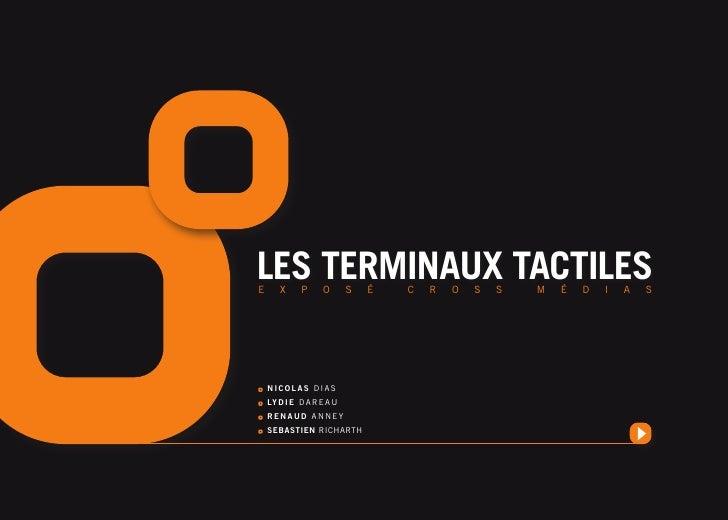 LES TERMINAUX TACTILESE      X     P     O       S   É   C   R   O   S   S   M   É   D   I   A   S    NICOLAS DIAS    LY D...