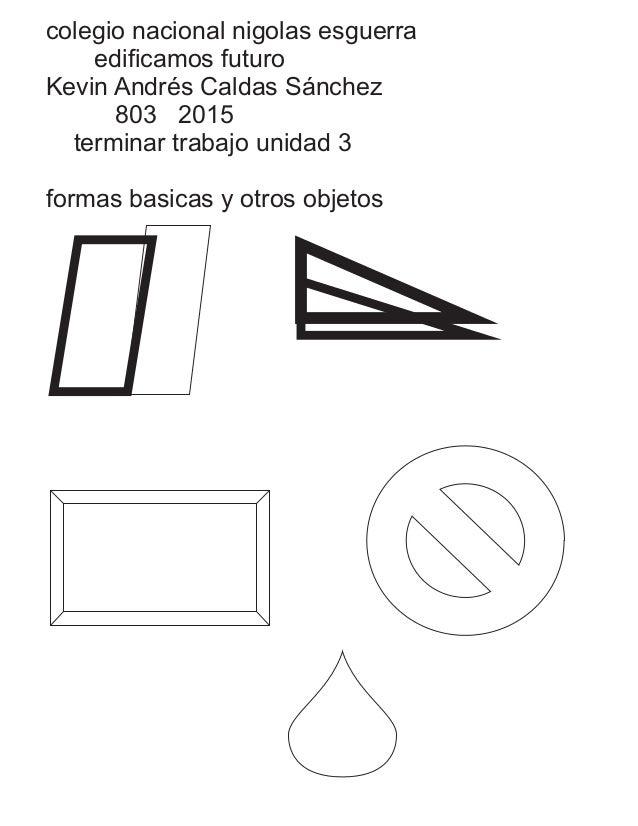 colegio nacional nigolas esguerra edificamos futuro Kevin Andrés Caldas Sánchez 803 2015 terminar trabajo unidad 3 formas ...