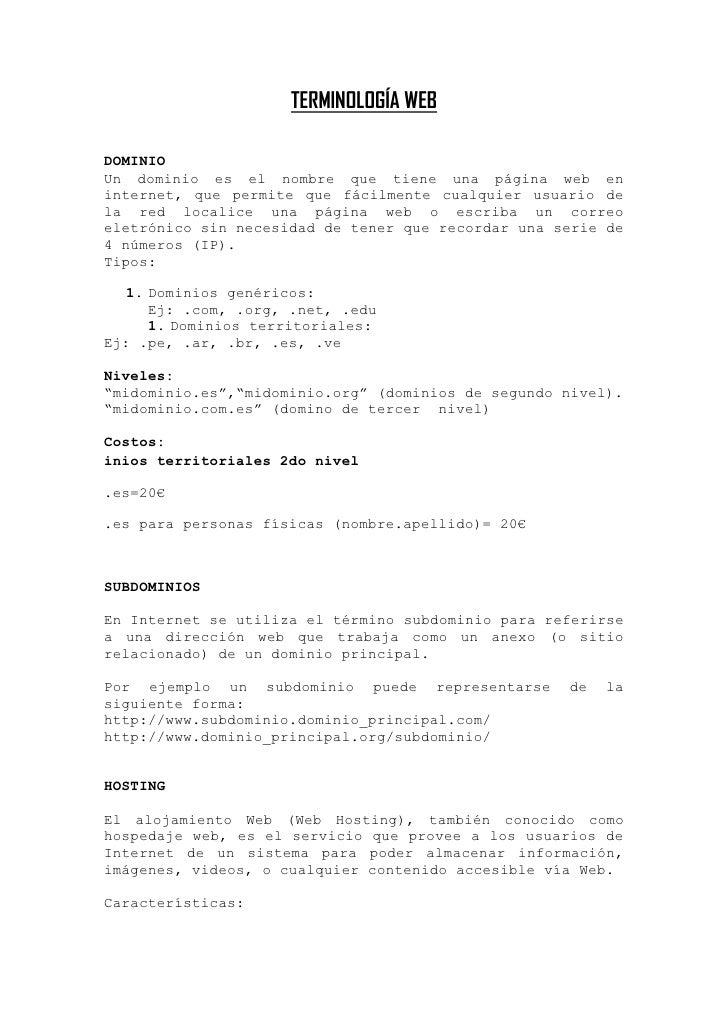 TERMINOLOGÍA WEB<br />DOMINIO<br />Un dominio es el nombre que tiene una página web en internet, que permite que fácilment...