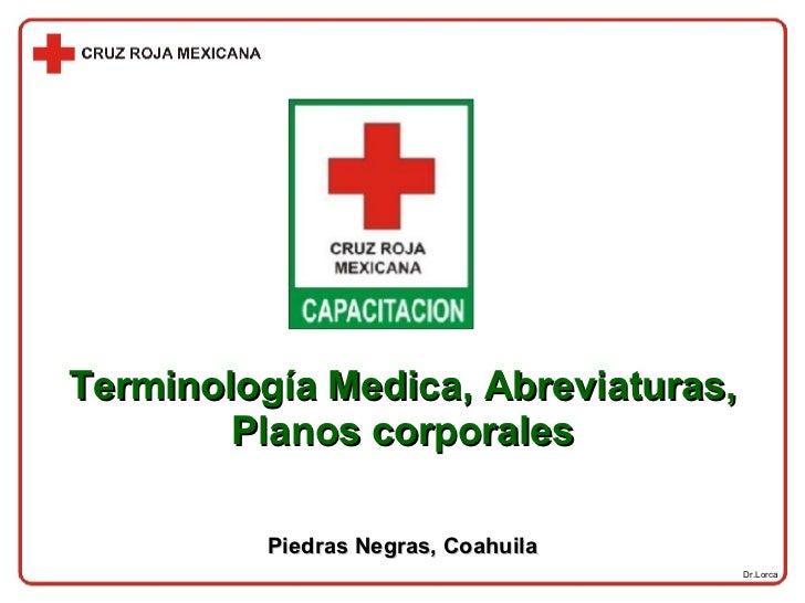 Dr.Lorca Terminología Medica, Abreviaturas, Planos corporales Piedras Negras, Coahuila