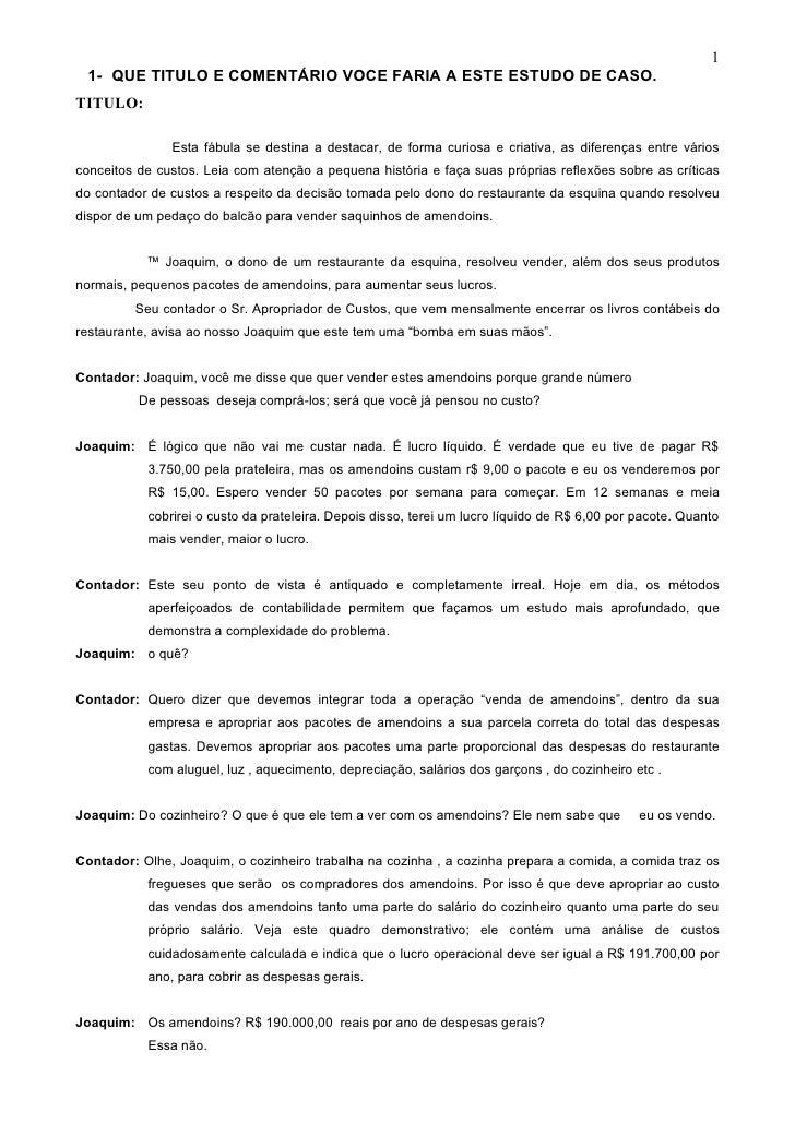 1  1- QUE TITULO E COMENTÁRIO VOCE FARIA A ESTE ESTUDO DE CASO. TITULO:                 Esta fábula se destina a destacar,...