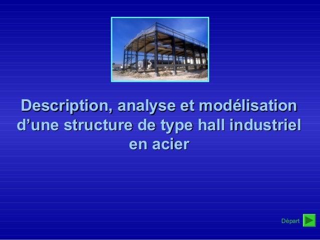 Départ Description, analyse et modélisationDescription, analyse et modélisation d'une structure de type hall industrield'u...