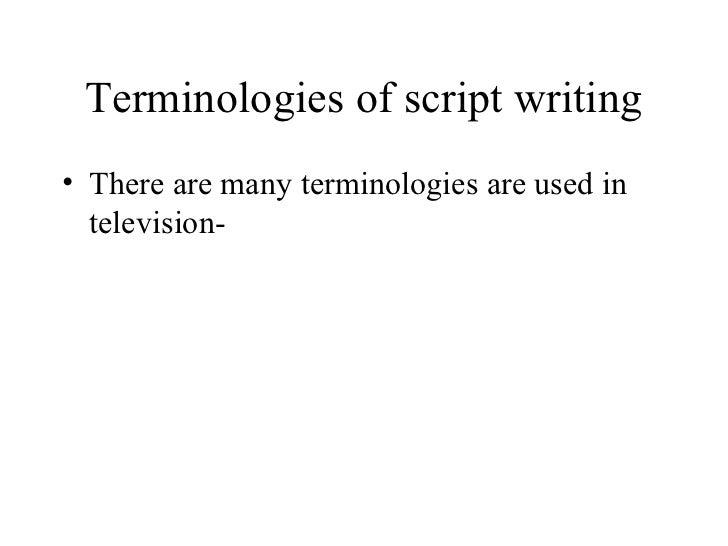 Terminologies of script writing
