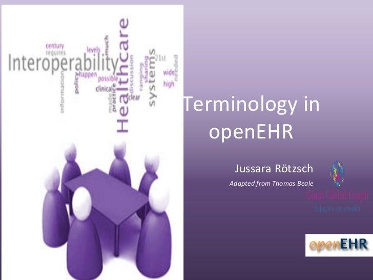 Terminologyin   openEHR     JussaraRötzsch    AdaptedfromThomasBeale