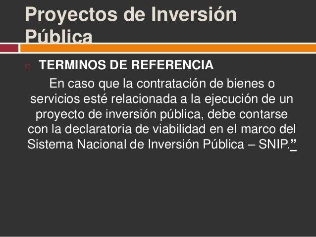 Proyectos de Inversión Pública  TERMINOS DE REFERENCIA En caso que la contratación de bienes o servicios esté relacionada...