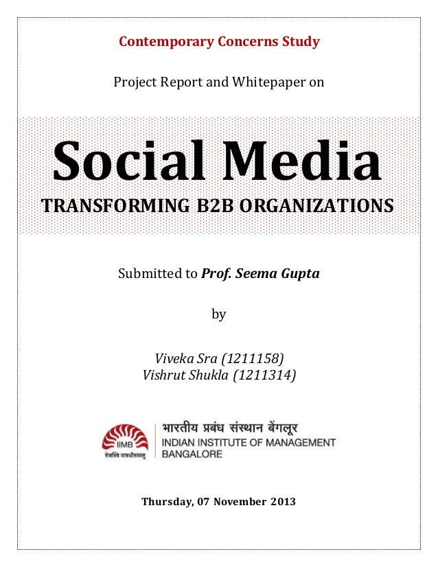 Contemporary Concerns Study Project Report and Whitepaper on  Social Media TRANSFORMING B2B ORGANIZATIONS Submitted to Pro...