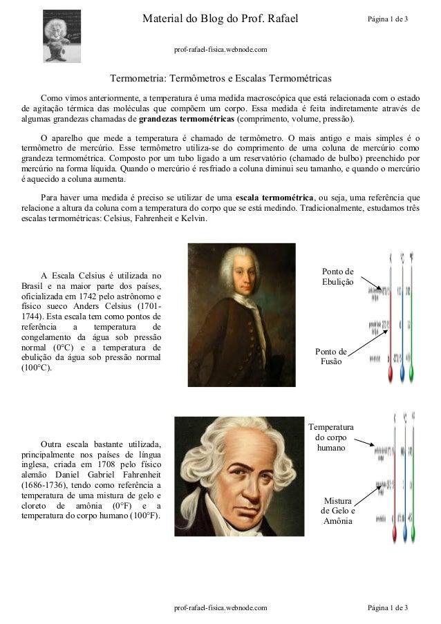 Material do Blog do Prof. Rafael  Página 1 de 3  prof-rafael-fisica.webnode.com  Termometria: Termômetros e Escalas Termom...