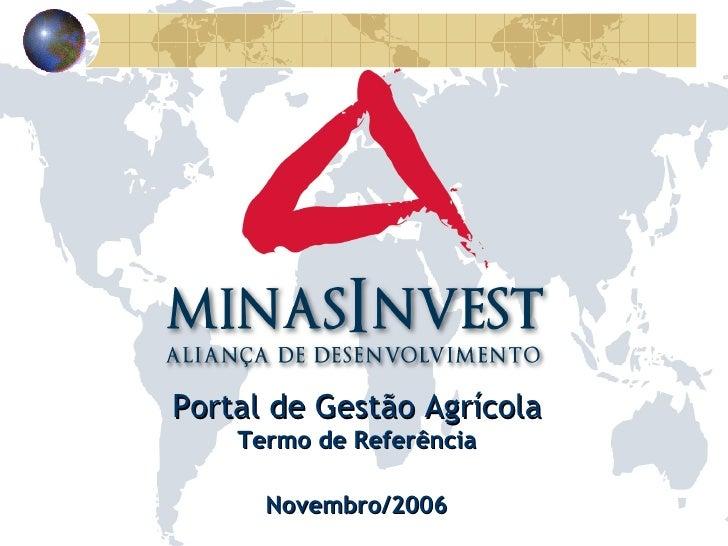 Portal de Gestão Agrícola Termo de Referência Novembro/2006