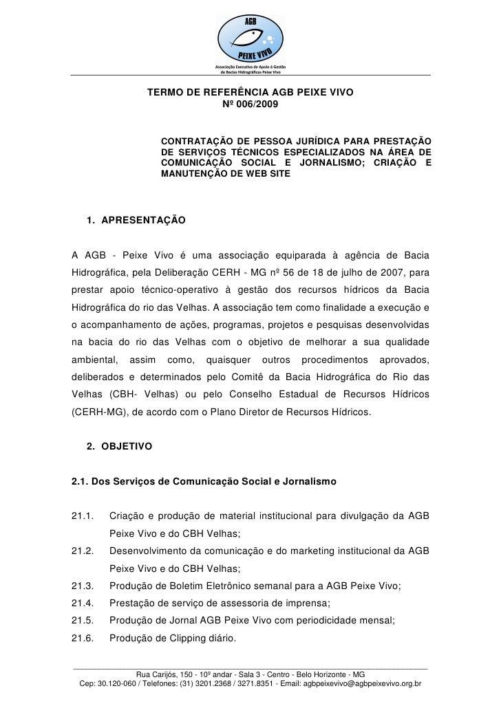 TERMO DE REFERÊNCIA AGB PEIXE VIVO                                 Nº 006/2009                           CONTRATAÇÃO DE PE...