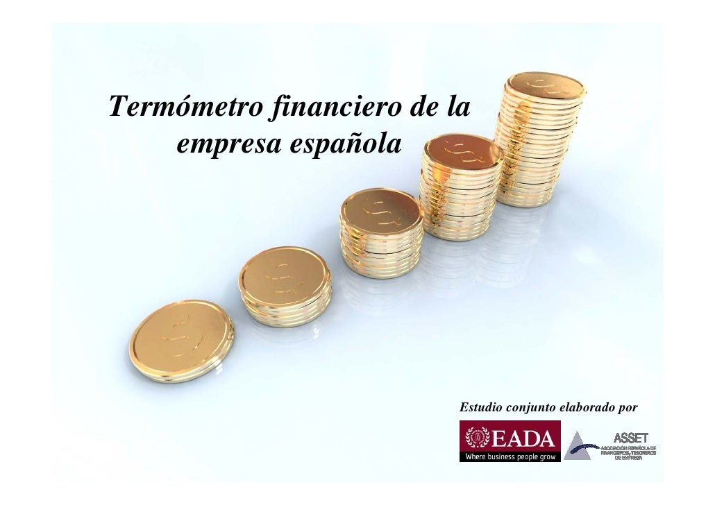 Termómetro financiero de la     empresa española                               Estudio conjunto elaborado por