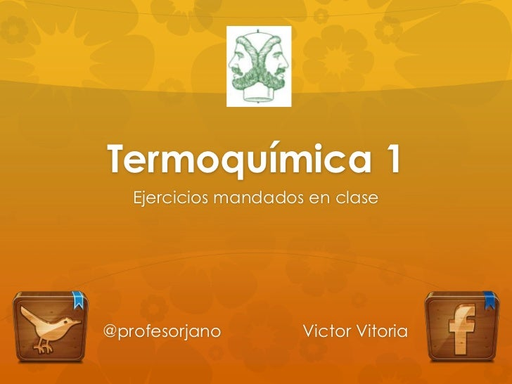 Termoquímica 1   Ejercicios mandados en clase@profesorjano         Victor Vitoria