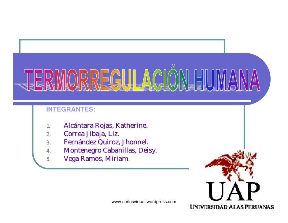 INTEGRANTES:  1.   Alcántara Rojas, Katherine. 2.   Correa Jibaja, Liz. 3.   Fernández Quiroz, Jhonnel. 4.   Montenegro Ca...