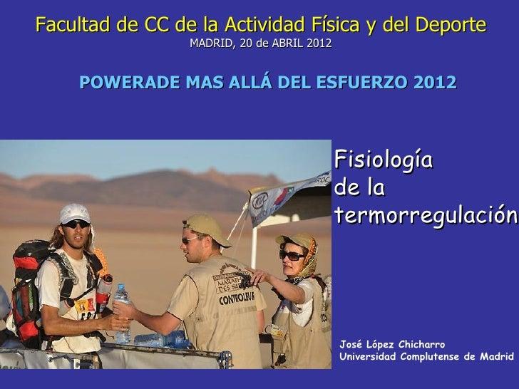 Facultad de CC de la Actividad Física y del Deporte                 MADRID, 20 de ABRIL 2012    POWERADE MAS ALLÁ DEL ESFU...