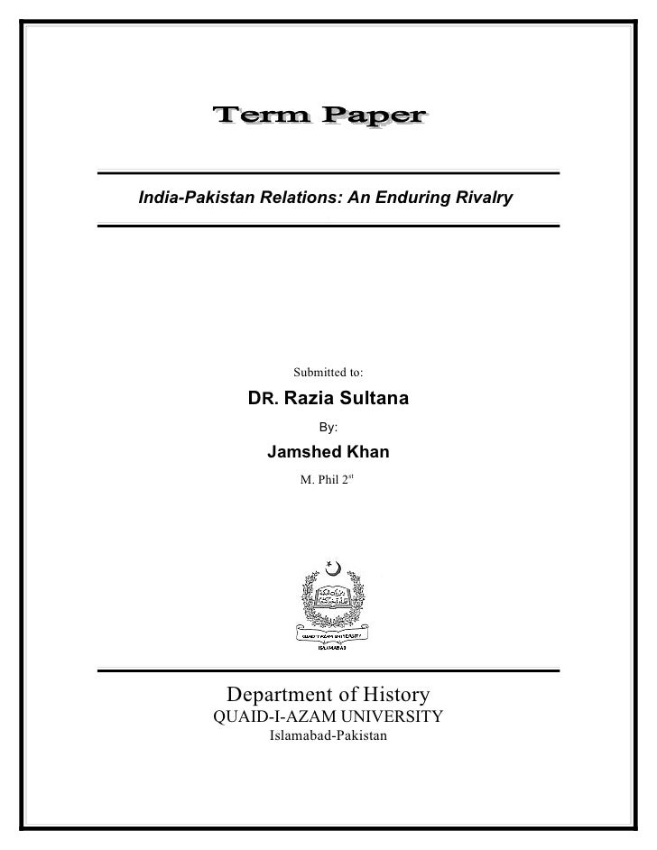 Term Paper India Pakistan Relations An Enduring Rivalry