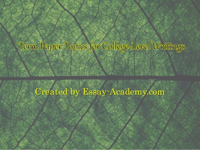 college term paper topics Are you, or someone you know, having difficulties writing a term paper quickly and successfully solve these issues and place your order with power-essays.