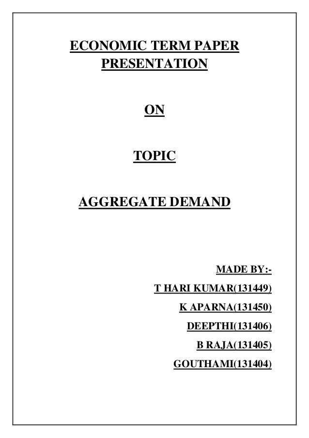 essay on standard aggregate demand Explain the meaning of aggregate supply (as) and aggregate demand (ad) and explain what factors cause shifts in the curves aggregate demand is the sum.