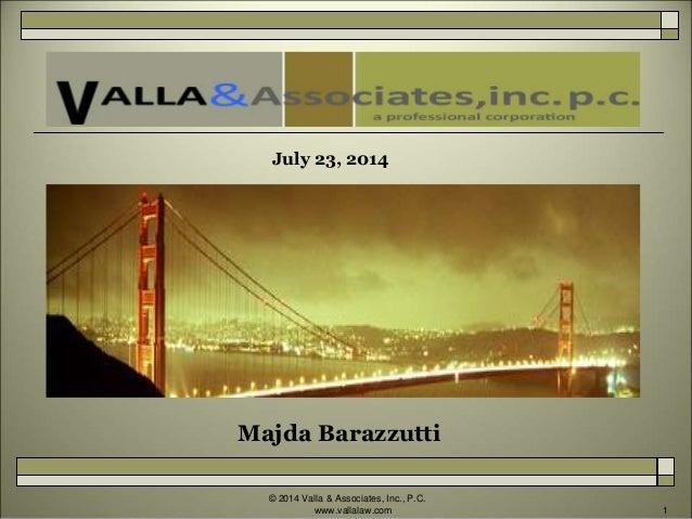 © 2014 Valla & Associates, Inc., P.C. www.vallalaw.com 1 Majda Barazzutti July 23, 2014