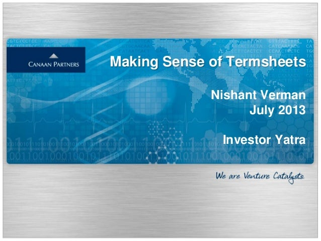 Making Sense of Termsheets Nishant Verman July 2013 Investor Yatra